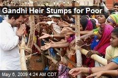 Gandhi Heir Stumps for Poor