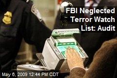 FBI Neglected Terror Watch List: Audit