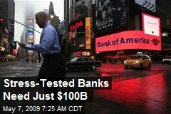Stress-Tested Banks Need Just $100B