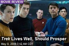 Trek Lives Well, Should Prosper