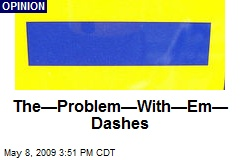 The—Problem—With—Em—Dashes