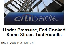 Under Pressure, Fed Cooked Some Stress Test Results