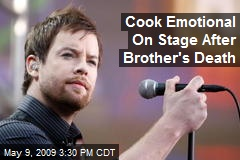 Cook Emotional On Stage After Brother's Death