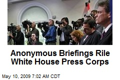Anonymous Briefings Rile White House Press Corps