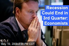 Recession Could End in 3rd Quarter: Economists