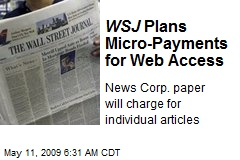 WSJ Plans Micro-Payments for Web Access