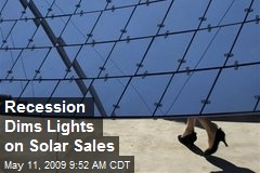 Recession Dims Lights on Solar Sales