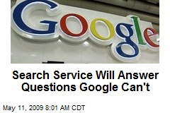 Search Service Will Answer Questions Google Can't