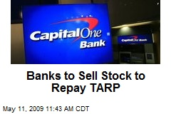 Banks to Sell Stock to Repay TARP