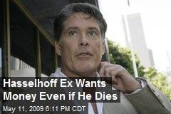 Hasselhoff Ex Wants Money Even if He Dies