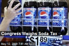 Congress Weighs Soda Tax