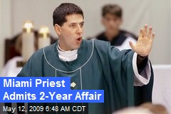 Miami Priest Admits 2-Year Affair
