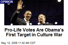 Pro-Life Votes Are Obama's First Target in Culture War