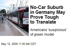 No-Car Suburb in Germany May Prove Tough to Translate
