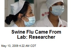 Swine Flu Came From Lab: Researcher