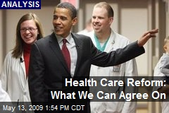 Health Care Reform: What We Can Agree On