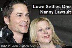 Lowe Settles One Nanny Lawsuit