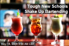 Tough New Schools Shake Up Bartending