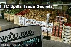 FTC Spills Trade Secrets