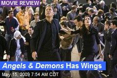 Angels & Demons Has Wings