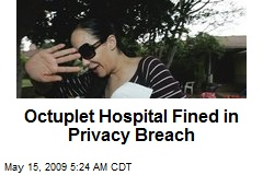 Octuplet Hospital Fined in Privacy Breach