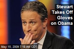 Stewart Takes Off Gloves on Obama