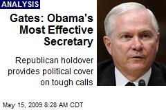 Gates: Obama's Most Effective Secretary