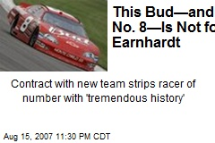 This Bud—and No. 8—Is Not for Earnhardt
