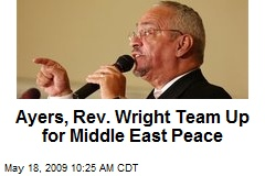 Ayers, Rev. Wright Team Up for Middle East Peace
