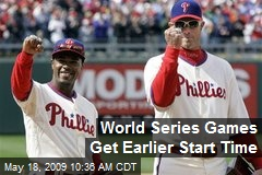 World Series Games Get Earlier Start Time