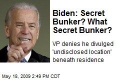 Biden: Secret Bunker? What Secret Bunker?