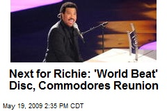 Next for Richie: 'World Beat' Disc, Commodores Reunion