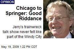 Chicago to Springer: Good Riddance
