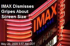 IMAX Dismisses Gripes About Screen Size