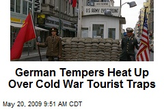 German Tempers Heat Up Over Cold War Tourist Traps