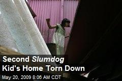 Second Slumdog Kid's Home Torn Down