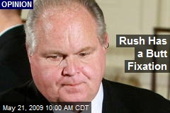 Rush Has a Butt Fixation