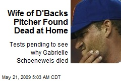 Wife of D'Backs Pitcher Found Dead at Home