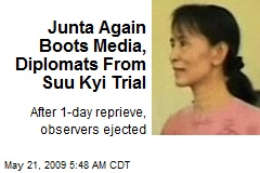 Junta Again Boots Media, Diplomats From Suu Kyi Trial