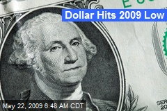 Dollar Hits 2009 Low
