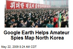 Google Earth Helps Amateur Spies Map North Korea