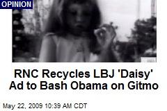RNC Recycles LBJ 'Daisy' Ad to Bash Obama on Gitmo