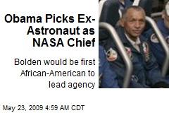 Obama Picks Ex-Astronaut as NASA Chief