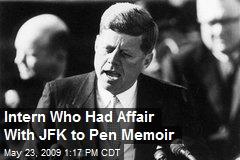 Intern Who Had Affair With JFK to Pen Memoir