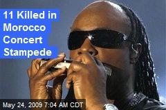 11 Killed in Morocco Concert Stampede