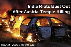 India Riots Bust Out After Austria Temple Killing