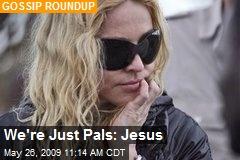 We're Just Pals: Jesus