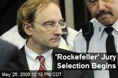 'Rockefeller' Jury Selection Begins