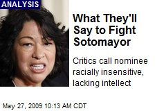 What They'll Say to Fight Sotomayor