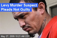 Levy Murder Suspect Pleads Not Guilty